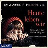 Pirotte, Emmanuelle - Heute leben wir (Hörbuch) bestellen