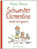 James, Simon - Schwester Clementine macht alle gesund bestellen