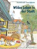 Sokolowski, Ilka - Wildes Leben in der Stadt bestellen