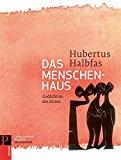 Halbfas, Hubertus - Das Menschenhaus. Gedächtnis der Zeiten bestellen