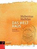 Halbfas, Hubertus - Das Welthaus bestellen