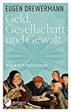 Drewermann, Eugen - Geld, Gesellschaft und Gewalt. Kapital und Christentum 1 bestellen
