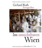 Roth , Gerhard - Im unsichtbaren Wien bestellen
