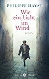 Hayat, Philippe - Wie ein Licht im Wind bestellen