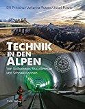 Fritsche, Elfie - Technik in den Alpen. Von Seilbahnen, Staudämmen und Schneekanonen bestellen