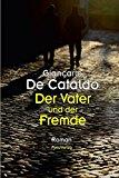 De Cataldo, Giancarlo - Der Vater und der Fremde bestellen