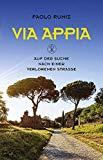 Rumiz, Paolo - Via Appia. Auf der Suche nach einer verlorenen Straße bestellen