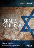 Zuckermann, Moshe - Israels Schicksal. Wie der Zionismus seinen Untergang betreibt bestellen