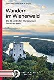 Hiess, Peter - Wandern im Wienerwald Die 30 schönsten Wanderungen in und um Wien bestellen
