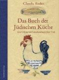 Roden, Claudia - Das Buch der jüdischen Küche. Eine Odyssee von Samarkand nach New York bestellen