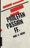 Unger, Heinz R. - Proletenpassion FF bestellen