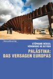 Hessel, Stephane - Palästina. Das Versagen Europas bestellen