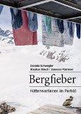 Schwegler, Daniela - Bergfieber. Hüttenwartinnen im Porträt bestellen
