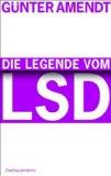 Amendt, Günter - Die Legende vom LSD bestellen