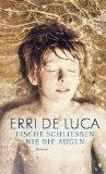 de Luca, Erri - Fische schliessen nie die Augen bestellen