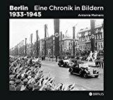 Meiners, Antonia - Berlin 1933-1945. Eine Chronik in Bildern bestellen