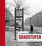 Homuth, Jürgen - Graustufen. Leben in der DDR in Fotografien und Texten bestellen