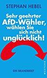 Hebel, Stephan - Sehr geehrter AfD-Wähler bestellen