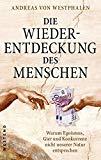 von Westphalen, Andreas - Die Wiederentdeckung des Menschen bestellen