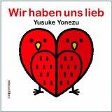 Yonezu, Yusuke - Wir haben uns lieb bestellen