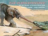 Kipling, Rudyard - Das Elefantenkind. Wie der Elefant zu seinem Rüssel kam… bestellen