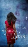 Rattaro, Sara - Mehr als mein Leben bestellen