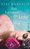Barcelo, Elia - Das Labyrinth der Liebe bestellen