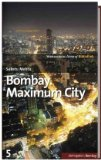 Mehta, Suketu - Bombay. Maximum City bestellen