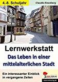 Eisenberg, Claudia - Lernwerkstatt Das Leben in einer mittelalterlichen Stadt Kurztexte/Aufgaben/Übungen/Sinnerfassendes Lernen/Mit Lösungen bestellen