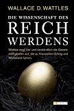 Wattles, Wallace D. - Die Wissenschaft des Reichwerdens bestellen