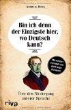 Hock, Andreas - Bin ich denn der Einzigste hier, wo Deutsch kann. Über den Niedergang unserer Sprache bestellen
