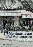 Franck, Dan - Montparnasse und Montmartre Künstler und Literaten in Paris zu Beginn des 20. Jahrhunderts bestellen