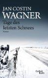 Wagner, Jan Costin - Tage des letzten Schnees bestellen