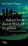 Wagner, Jan Costin - Sakari lernt, durch Wände zu gehen bestellen