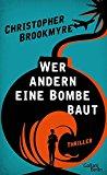 Brookmyre, Christopher - Wer andern eine Bombe baut bestellen