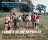 Schmidt, Martin - Farbe für die Republik. Fotoreportagen aus dem Alltagsleben der DDR bestellen