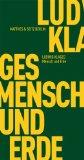 Klages, Ludwig - Mensch und Erde bestellen