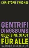 Twickel, Christoph - Gentrifidingsbums oder eine Stadt für alle bestellen