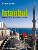 Strittmatter, Kai - Istanbul: Metropole zwischen den Welten bestellen