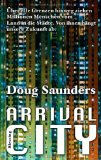Saunders, Doug - Arrival City bestellen