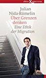 Nida-Rümelin, Julian - Über Grenzen denken. Eine Ethik der Migration bestellen