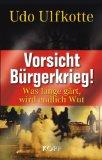 Ulfkotte, Udo - Vorsicht Bürgerkrieg! bestellen