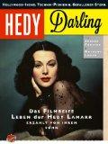 Förster, Jochen - Hedy Darling.  Das filmreife Leben der Hedy Lamarr, erzählt von ihrem Sohn. bestellen