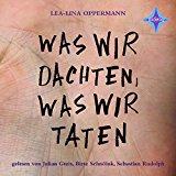Oppermann, Lea-Lina - Was wir dachten, was wir taten (Hörbuch) bestellen