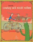 Kuhl, Anke - Cowboy will nicht reiten bestellen
