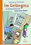 Engelhardt, Thomas - Im Gefängnis. Ein Kinderbuch über das Leben hinter Gittern bestellen