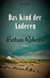 Roberts, Bethan - Das Kind der Anderen bestellen