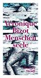 Bizot, Veronique - Menschenseele bestellen