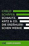 Schäfer, Carlo - Schmutz, Katz und Co. Das erzählerische Werk.  Mit einem Vorwort von Thomas Wörtche. CulturBooks unplugged, bestellen